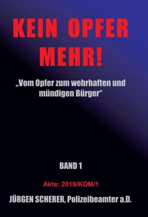 KEIN OPFER MEHR! - Band 1